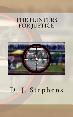 The Hunters for Justice  by  D.J. Stephens