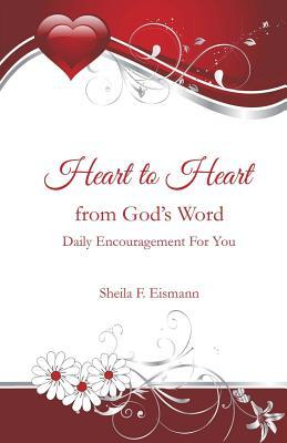 Heart to Heart from Gods Word: Daily Encouragement for You  by  Sheila F Eismann