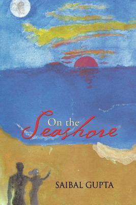 On the Seashore Saibal Gupta