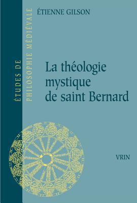 La Theologie Mystique de Saint Bernard  by  Étienne Gilson