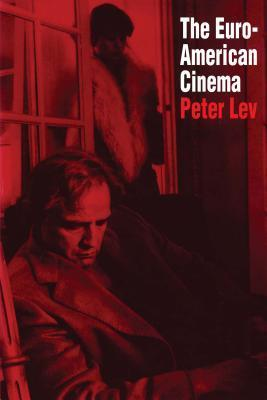 The Euro-American Cinema  by  Peter Lev