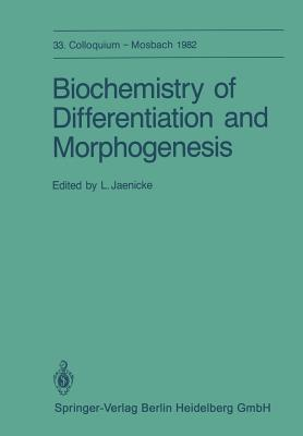 Biochemistry of Differentiation and Morphogenesis L. Jaenicke
