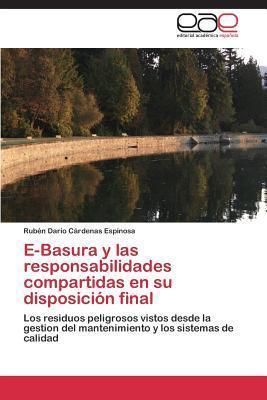 E-Basura y Las Responsabilidades Compartidas En Su Disposicion Final  by  Cardenas Espinosa Ruben Dario