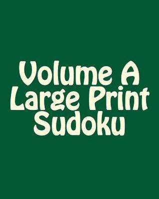 Volume a Large Print Sudoku: Fun, Large Grid Sudoku Puzzles Carl Griffin