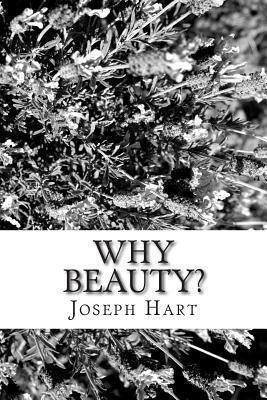 Why Beauty? Joseph Hart