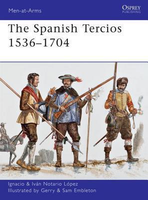 The Spanish Tercios 1536-1704 Ignacio Lopez