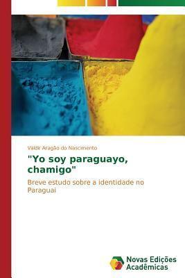 Yo Soy Paraguayo, Chamigo  by  Aragao Do Nascimento Valdir