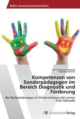 Kompetenzen Von Sonderpadagogen Im Bereich Diagnostik Und Forderung Stockel-Veltmann Gitte