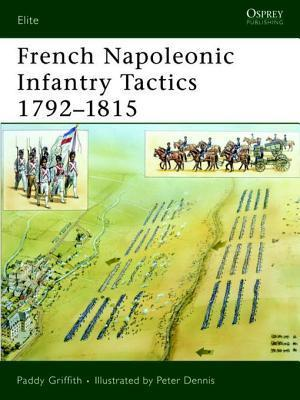 French Napoleonic Infantry Tactics 1792-1815 Paddy Griffith