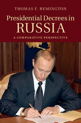 Presidential Decrees in Russia: A Comparative Perspective Thomas F. Remington