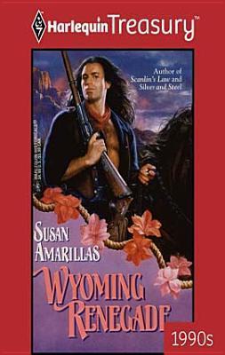 Wyoming Renegade  by  Susan Amarillas