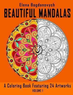 Beautiful Mandalas: A Coloring Book Featuring 24 Artworks  by  Elena Bogdanovych