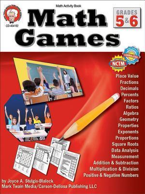 Math Games, Grades 5 - 6 Joyce Stulgis-Blalock