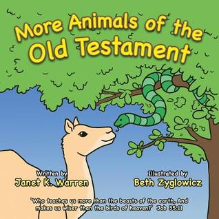 More Animals of the Old Testament  by  Janet K Warren