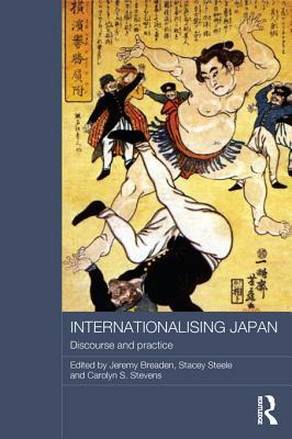 Internationalising Japan: Discourse and Practice: Discourse and Practice  by  Jeremy Breaden