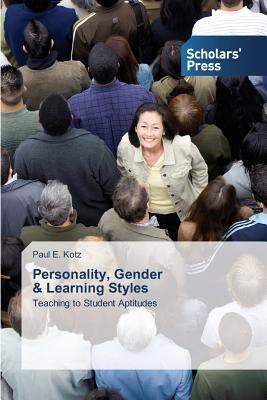 Personality, Gender & Learning Styles  by  Kotz Paul E