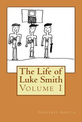 The Life of Luke Smith Geoffrey Gretta