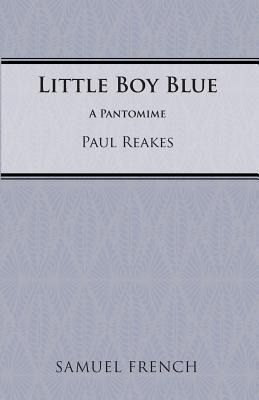 Little Boy Blue Paul Reakes