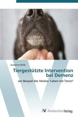 Tiergestutzte Intervention Bei Demenz Wilde Josephine