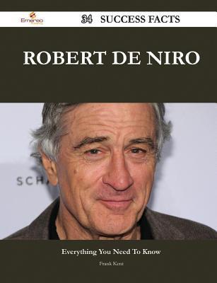 Robert de Niro 34 Success Facts - Everything You Need to Know about Robert de Niro Frank Kent