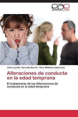 Alteraciones de Conducta En La Edad Temprana  by  Barreda Bernal Julia Lourdes