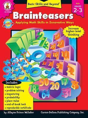 Brainteasers, Grades 2 - 3 Carson-Dellosa Publishing