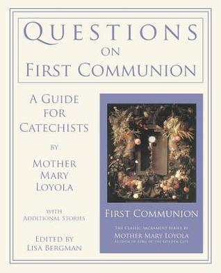 Questions on First Communion: A Guide for Catechists  by  Mother Mary Loyola