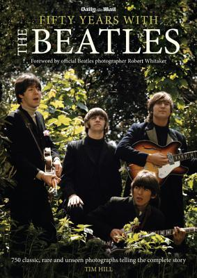 50 Years with the Beatles Tim Hill