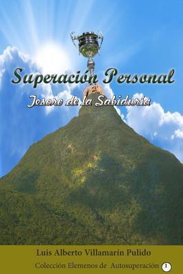 Superacion Personal: El Tesoro de La Sabiduria Luis Alberto Villamarin Pulido