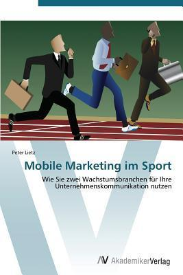 Mobile Marketing Im Sport  by  Lietz Peter