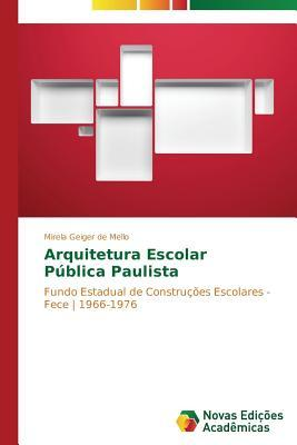 Arquitetura Escolar Publica Paulista  by  Geiger De Mello Mirela