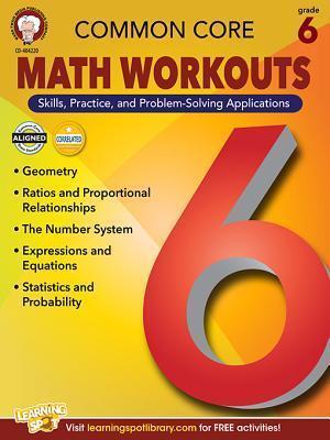 Common Core Math Workouts, Grade 6 Karice Mace