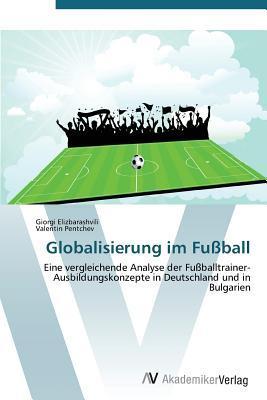 Globalisierung Im Fussball Elizbarashvili Giorgi