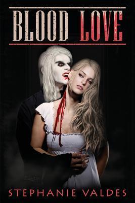 Blood Love  by  Stephanie Valdes