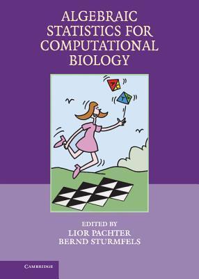 Algebraic Statistics for Computational Biology  by  L. Pachter