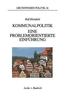 Kommunalpolitik: Eine Problemorientierte Einfuhrung  by  Ralf Kleinfeld