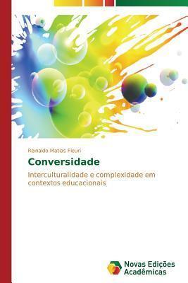 Conversidade Fleuri Reinaldo Matias