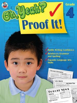 Oh Yeah? Proof It!, Grade 4  by  Frank Schaffer Publications