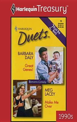 Great Genes! / Make Me Over (Harlequin Duets, #13)  by  Barbara Daly