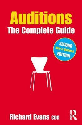 Auditions: The Complete Guide: The Complete Guide Richard Evans