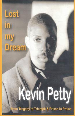 Lost in My Dreams Kevin Petty