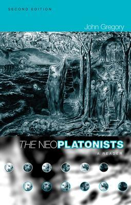 The Neoplatonists  by  John Gregory