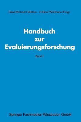 Handbuch Zur Evaluierungsforschung: Band 1  by  Gerd M Hellstern