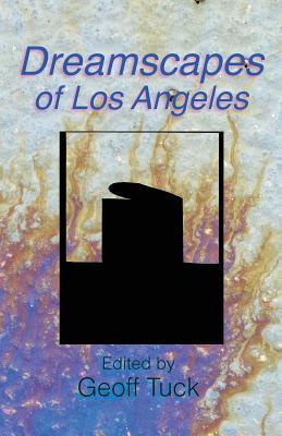 Dreamscapes of Los Angeles Geoff Tuck