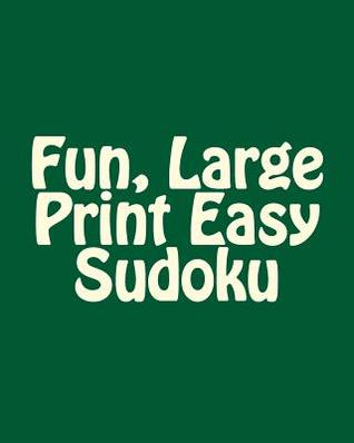 Fun, Large Print Easy Sudoku: Easy to Read, Large Grid Puzzles Praveen Puri