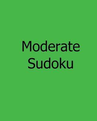 Moderate Sudoku: Large Grid Sudoku Puzzles Bill Weber