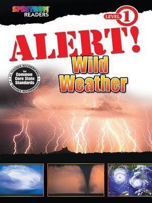 Alert! Wild Weather: Level 1 Carson-Dellosa Publishing