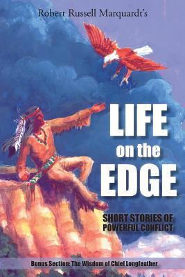 Life on the Edge  by  Robert Russell Marquardt