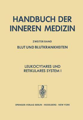 Leukocytares Und Retikulares System I  by  H. Begemann