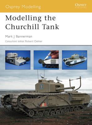 Modelling the Churchill Tank Mark Bannerman